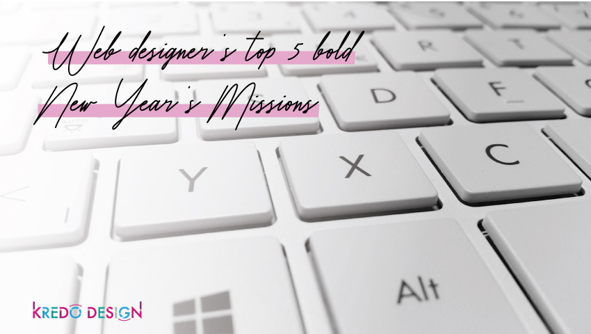 Web Designer's Top 5 Bold New Year's Missions