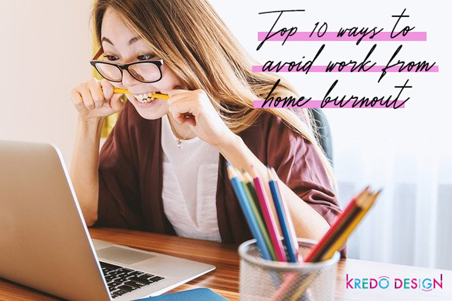 Top 10 ways to avoid work from home burnout